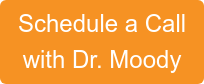 Schedule a Call with Dr. Moody