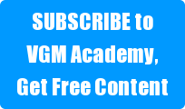 SUBSCRIBE to VGM Academy, Get Free Content