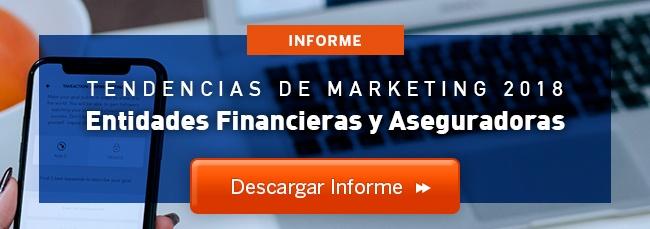Informe tendencias de marketing entidades financieras y aseguradoras 2018