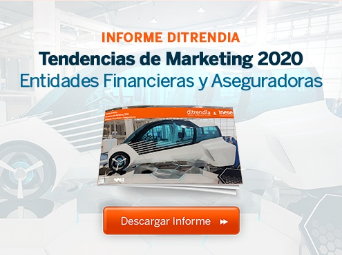 Informe Tendencias de Marketing Entidades Financieras y Aseguradoras 2020