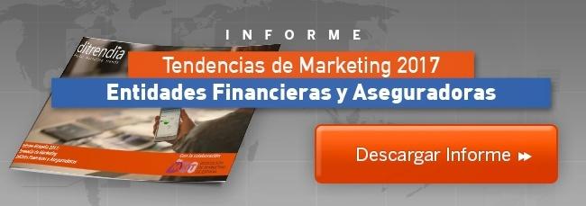 Ditrendia-Informe Tendencias de Marketing Entidades Financieras y Aseguradoras 2017