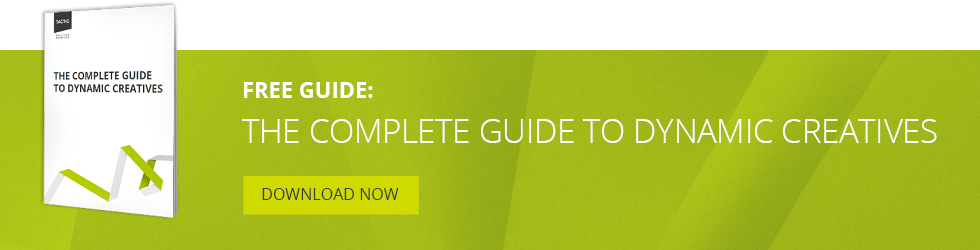 Download Free Guide: THE COMPLETE GUIDE TO DYNAMIC CREATIVES