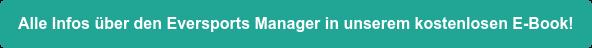 Hol dir jetzt unser kostenloses E-Book und erfahre alles über den Eversports Manager!