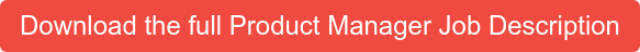 Download the full Product Manager Job Description