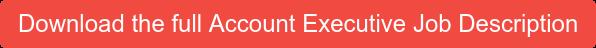 Download the full Account Executive Job Description