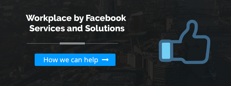 Workplace by Facebook Generation Digital Services & Solutions