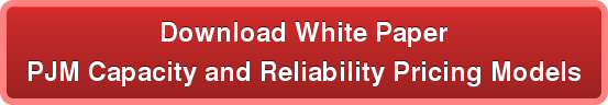 Download White Paper PJM Capacity and Reliability Pricing Models