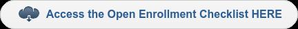 Access the Open Enrollment Checklist HERE