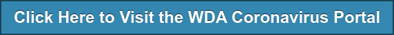 Click Here to Visit the WDA Coronavirus Portal