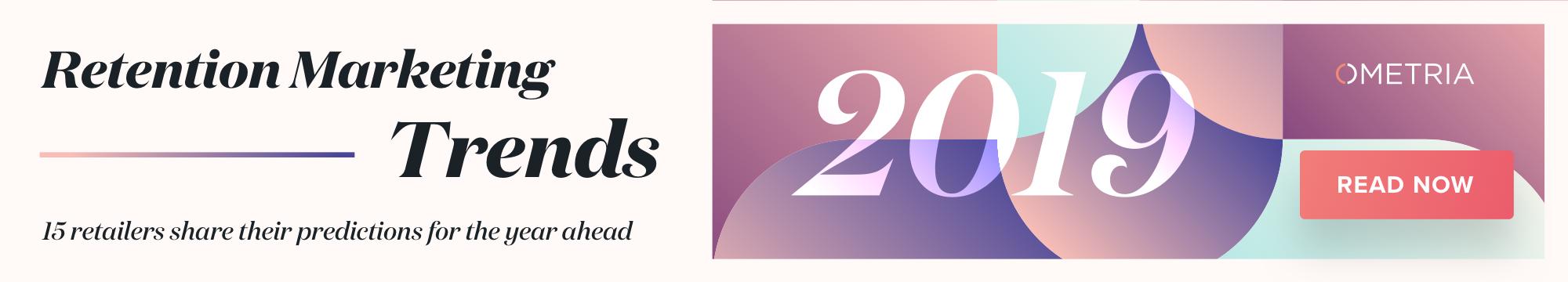 Retention Marketing Trends 2019