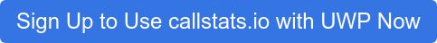 Sign Up to Use callstats.io with UWP Now