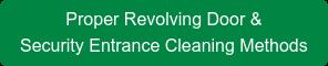 Proper Revolving Door &   Security Entrance Cleaning Methods