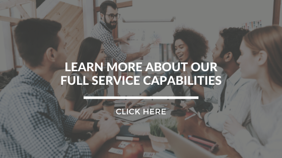 Click here to learn more about our full service capabilities