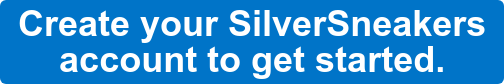 Create your SilverSneakers  account to get started.