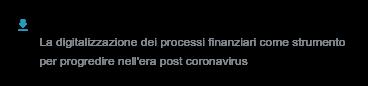 SCARICA L'EBOOK: La digitalizzazione dei processi finanziari come strumento per progredire nell'era post coronavirus