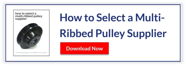 How to Select a Multi-Ribbed Pulley Supplier
