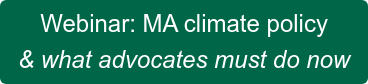 Webinar: MA climate policy  & what advocates must do now