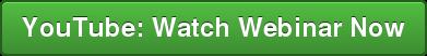 YouTube: Watch Webinar Now