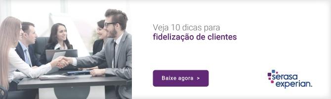 Ebook Dicas para Fidelização de Clientes Serasa Experian