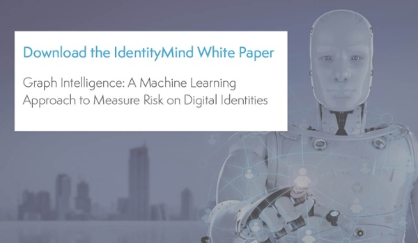 Download the White Paper: Graph Intelligence: A Machine Learning Approach to Measure Risk on Digital Identities