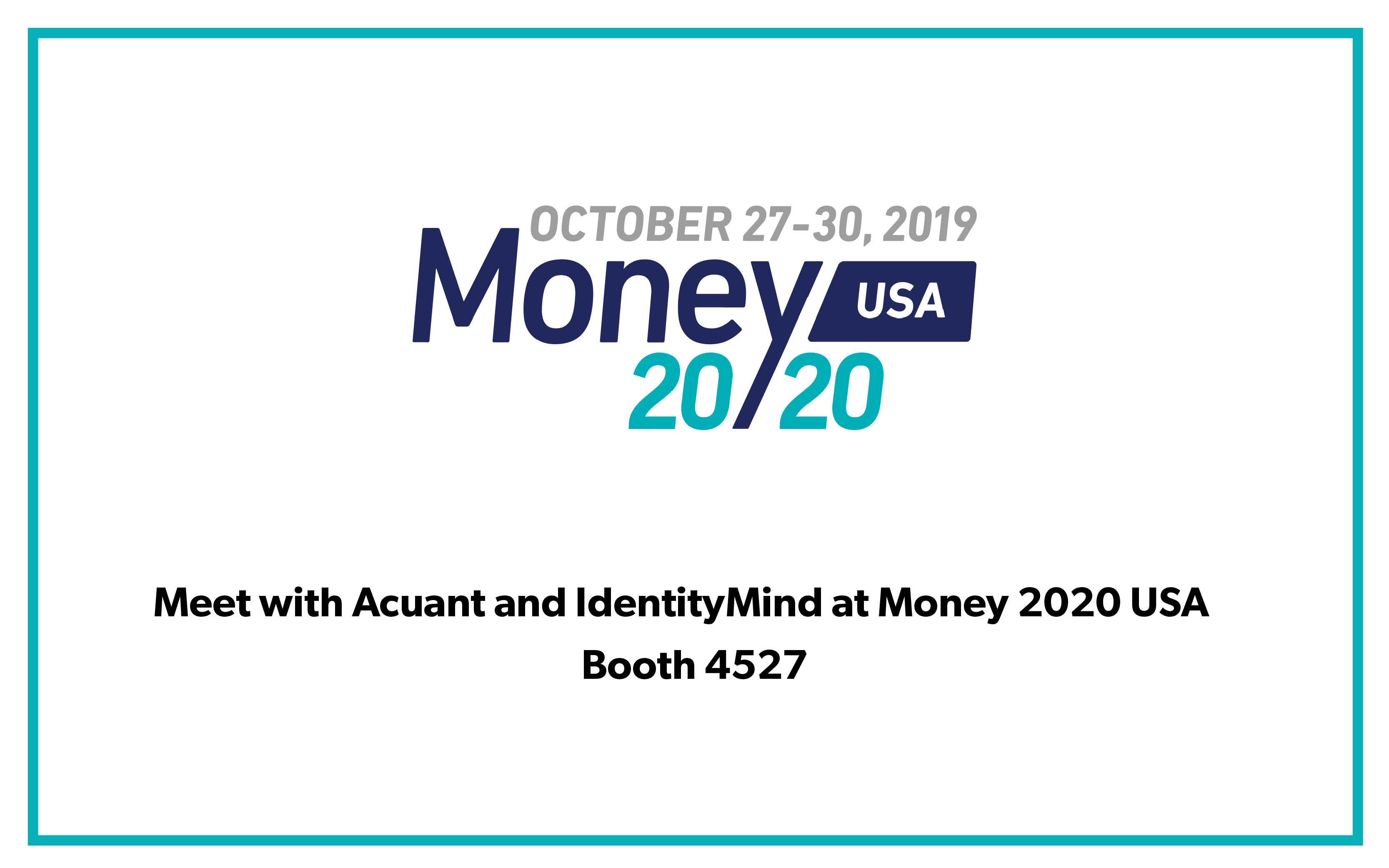 Meet Acuant and IdentityMind at Booth 4527 at Money 2020 USA