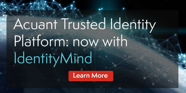 Acuant Trusted Identity Platform: now with IdentityMind Inside