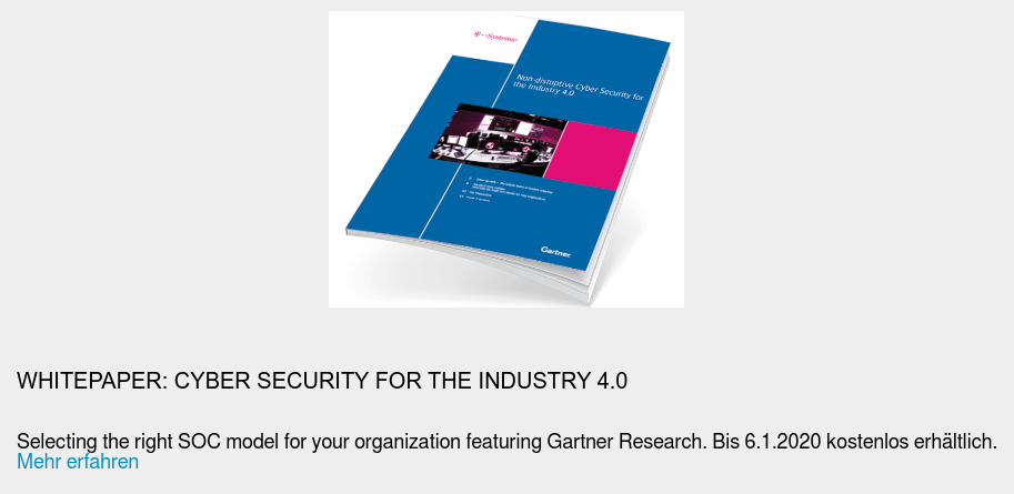 Whitepaper: Cyber Security for the Industry 4.0  Selecting the right SOC model for your organization featuring Gartner  Research. Bis 6.1.2020 kostenlos erhältlich. Mehr erfahren