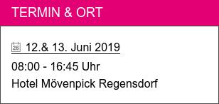 Termin & Ort  12.& 13. Juni 2019 08:00 - 16:45 Uhr Hotel Mövenpick Regensdorf