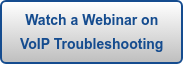 Watch a Webinar on VoIP Troubleshooting