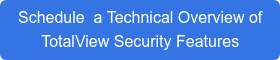 Schedule  a Technical Overview of  TotalView Security Features