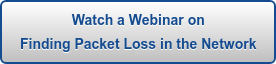 Watch a Webinar on Finding Packet Loss in the Network