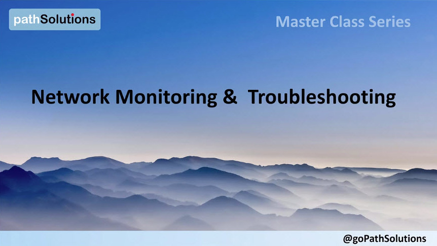 Network Monitoring & Troubleshooting Master Class Series slide