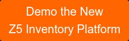 Demo the New Z5 Inventory Platform