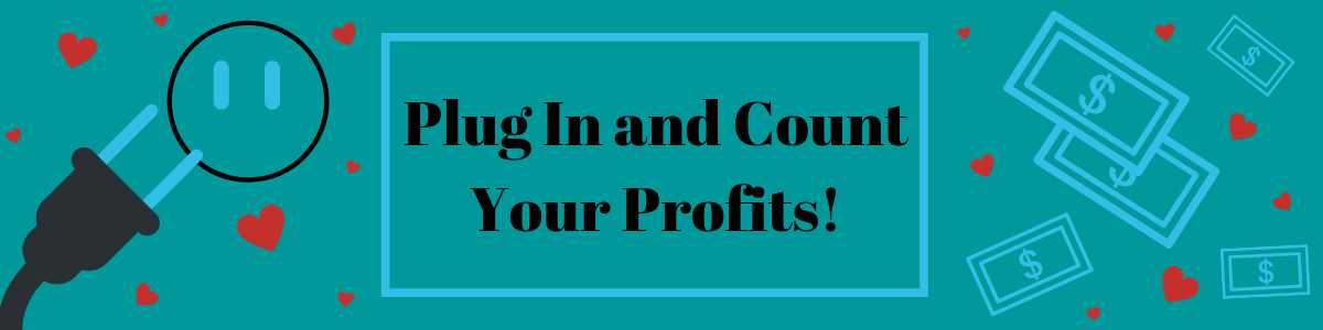 Plug in and count your profits