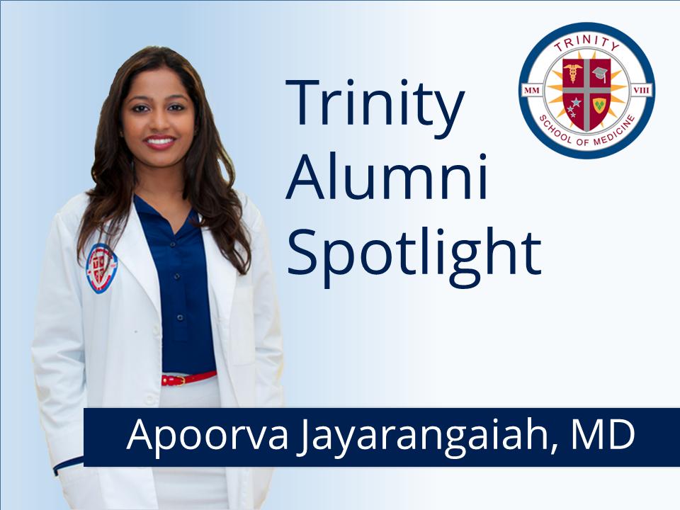 Trinity School of Medicine Alumni Spotlight Dr. Apoorva Jayarangaiah