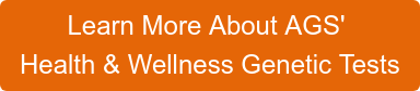 Learn More About AGS'  Health & Wellness Genetic Tests