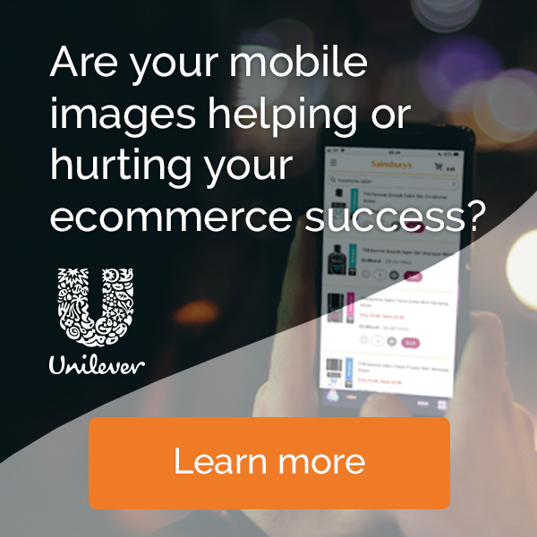 Unilever - Are your mobile images helping or hurting your ecommerce success?