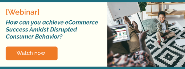 How can you achieve eCommerce success amidst disrupted consumer behavior