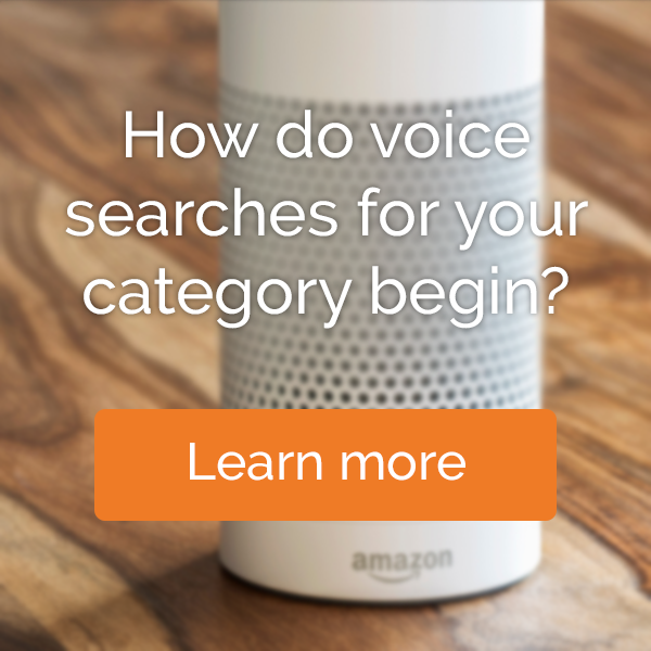 How do voice searchers for your category begin?