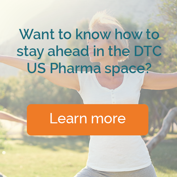 Want to know how to stay ahead in the DTC US Pharma space?