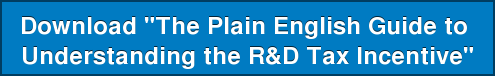 "Download ""The Plain English Guide to  Understanding the R&D Tax Incentive"""