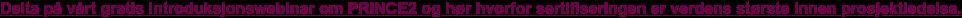 Gratis introduksjonswebinar: Hva er PRINCE2?