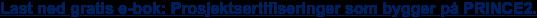 Last ned gratis e-bok: Prosjektsertifiseringer som bygger på PRINCE2