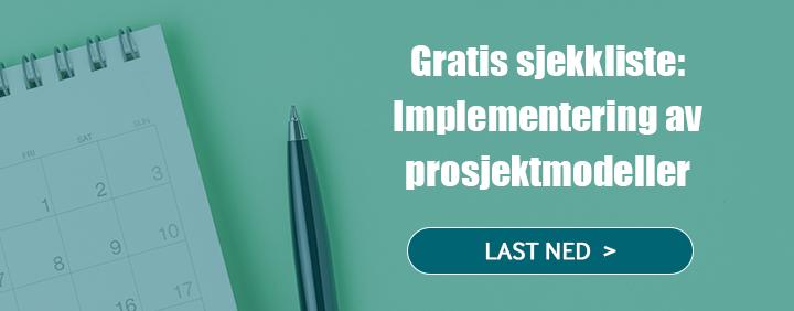 Last ned gratis sjekkliste for implementering av prosjektmodeller