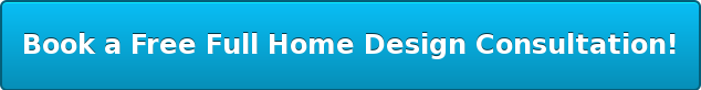 Book a Free Full Home Design Consultation!