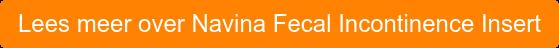 Lees meer over Navina Fecal Incontinence Insert