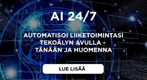 AI 24/7 Automatisoi liiketoimintasi tekoälyn avulla