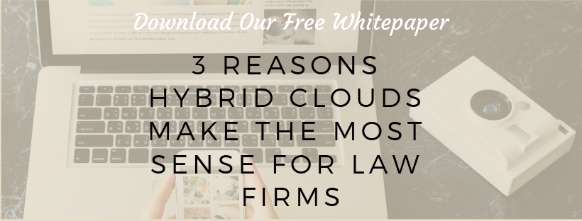 3 REASONS HYBRID CLOUDS MAKE THE MOST SENSE FOR LAW FIRMS_Fairdinkum Consulting