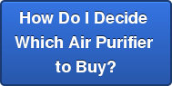 How Do I Decide Which Air Purifier to Buy?