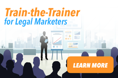 Train the Trainer for Legal Marketers - Learn More